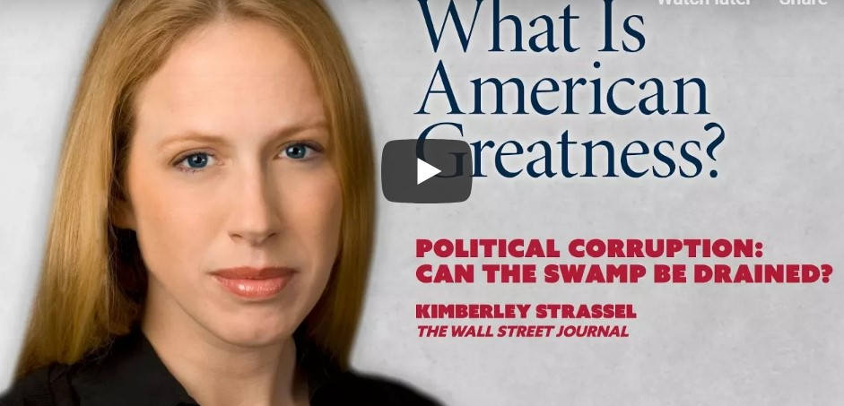 """Political Corruption: Can the Swamp Be Drained?"" – Kimberley Strassel"