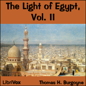 The Light of Egypt, vol II